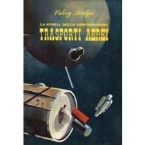 Bridges Valery, La storia delle comunicazioni. Trasporti aerei, De Agostini, 1966