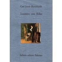 Burckhardt Carl Jacob, Incontro con Rilke, Sellerio, 1990