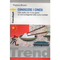 Busato Virginia, Conoscere i cinesi, Franco Angeli, 2006