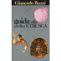 Buzzi Giancarlo, Guida alla civiltà etrusca, CDE Club degli Editori, 1985
