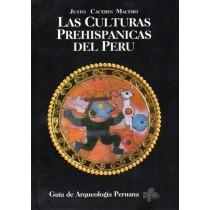 Caceres Macedo Justo, Las culturas prehispanicas del Peru, 1999