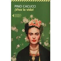 Cacucci Pino, Viva la vida!, Feltrinelli, 2014