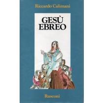 Calimani Riccardo, Gesù ebreo, Rusconi, 1990