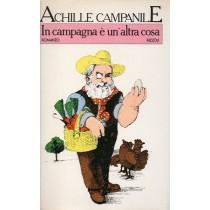 Campanile Achille, In campagna è un'altra cosa, Rizzoli, 1980