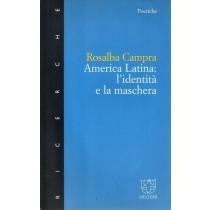 Campra Rosalba, America Latina: l'identità e la maschera, Meltemi, 2000
