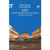 Capitani Flavia, Coen Emanuele, A est. Belgrado Bucarest Sofia Tirana Varsavia, Einaudi, 2008