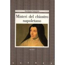 Caracciolo Enrichetta, Misteri del chiostro napoletano, Giunti, 1986