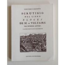 Casanova Giacomo, Scrutinio del libro Eloges de M. de Voltaire par differents auteurs. E altri scritti volterriani, Editoria Universitaria, 1999