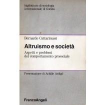 Cattarinussi Bernardo, Altruismo e società, Franco Angeli, 1991