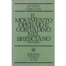 Cavalleri Ottavio, Il movimento operaio e contadino nel bresciano (1878-1903), Cinque Lune, 1972