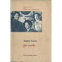 Cecov Anton, Tre sorelle, Einaudi, 1953