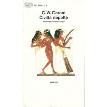 Ceram C. W. , Civiltà sepolte, Einaudi