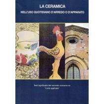 Stringa Nadir (a cura di), La ceramica nell'uso quotidiano d'arredo o d'apparato, Rezzara, 2004