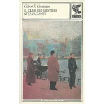 Chesterton Gilbert K., Il club dei mestieri stravaganti, Guanda, 1987