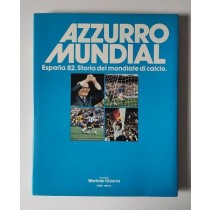 Chiarini Walfrido, Azzurro Mundial. Espana 82. Storia del mondiale di calcio, Stige Editore, 1982