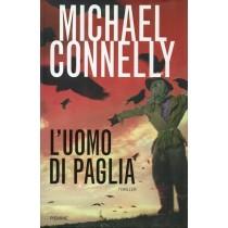 Connelly Michael, L'uomo di paglia, Piemme, 2011