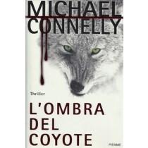 Connelly Michael, L'ombra del coyote, Piemme, 2001