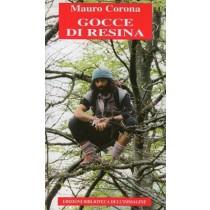 Corona Mauro, Gocce di resina, Biblioteca dell'Immagine, 2008