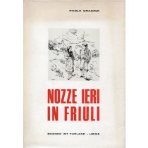 Cracina Paola, Nozze ieri in Friuli, Edizioni Int Furlane, 1968