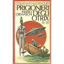 Cremaschi Inisero, Prigionieri degli Otrix, SEI Società Editrice Internazionale, 1981