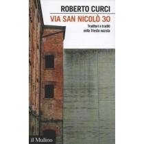 Curci Roberto, Via San Nicolò 30, Il Mulino, 2015