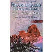 Dallago Franz, Zanolli Renato, Percorsi di guerra sul fronte delle Dolomiti (vol. 1), De Bastiani, 2012