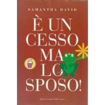 David Samantha, E' un cesso ma lo sposo!, Dalai, 2008