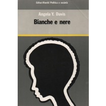 Davis Angela Y., Bianche e nere, Editori Riuniti, 1985