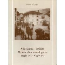 De Crignis Giuliano, Villa Santina - Invillino. Memorie d'un anno di guerra. Maggio 1944 - maggio 1945, Litografia Il Segno, 1987