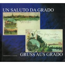De Grassi Marino, Un saluto da Grado / Gruss aus Grado, Edizioni della Laguna, 2006
