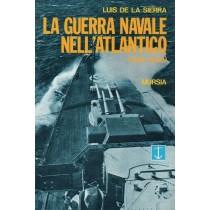De La Sierra Luis, La guerra navale nell'Atlantico (1939-1945), Mursia, 1992