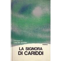 De Stefani Livia, La Signora di Cariddi, Rizzoli, 1971