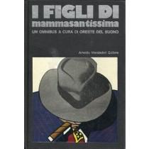 Del Buono Oreste (a cura di), I figli di Mammasantissima, Mondadori