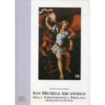 Desinan Cornelio Cesare, San Michele Arcangelo nella toponomastica friulana, Società Filologica Friulana, 1993