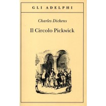 Dickens Charles, Il Circolo Pickwick, Adelphi, 2011