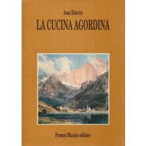 Dolcetta Anna, La cucina agordina, Franco Muzzio, 1988