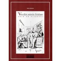 Driussi Enzo, Vecchie osterie friulane, Arti Grafiche Friulane, 1995