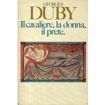 Duby Georges, Il cavaliere, la donna, il prete, Club degli Editori, 1983
