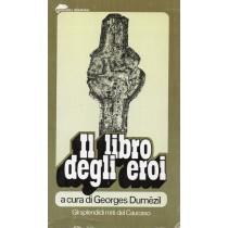 Dumezil Georges (a cura di), Il libro degli eroi, Bompiani, 1976