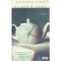 Dunne Catherine, La metà di niente, Guanda, 1998