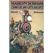 Durham Marilyn, L'uomo che amò Gatta Danzante, Rizzoli