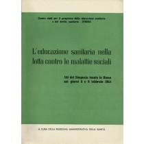 L'educazione sanitaria nella lotta contro le malattie sociali. Atti del Simposio (Roma 1964), Studes, 1964