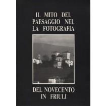 Ellero Gianfranco (a cura di), Il mito del paesaggio nella fotografia del Novecento in Friuli, Arti Grafiche Friulane, 1988