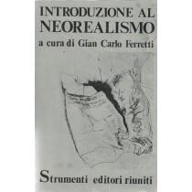 Ferretti Gian Carlo (a cura di), Introduzione al neorealismo, Editori Riuniti, 1974