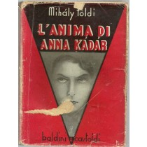 Foldi Mihaly, L'anima di Anna Kadar, Baldini & Castoldi