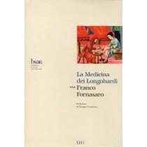Fornasaro Franco, La medicina dei Longobardi, LEG Libreria Editrice Goriziana, 2008