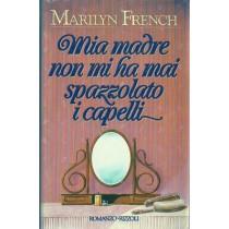 French Marilyn, Mia madre non mi ha mai spazzolato i capelli, Rizzoli