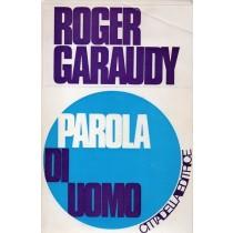 Garaudy Roger, Parola di uomo, Cittadella, 1976