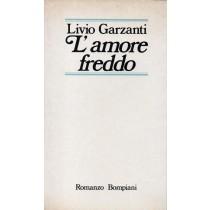 Garzanti Livio, L'amore freddo, Bompiani, 1980