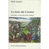 Gaspari Paolo, Le lotte del Cormor, Centro Editoriale Friulano, 1980
